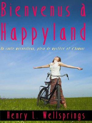 cover image of Bienvenus à Happyland