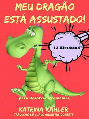 cover image of Meu Dragão Está Assustado!
