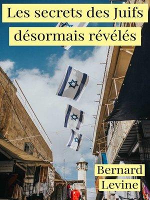 cover image of Les secrets des Juifs désormais révélés