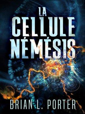 cover image of La Cellule Némésis