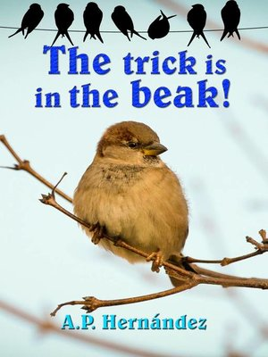 cover image of The Trick Is in the Beak