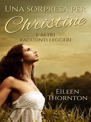 cover image of Una sorpresa per Christine e altri racconti leggeri