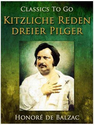 cover image of Kitzliche Reden dreier Pilger
