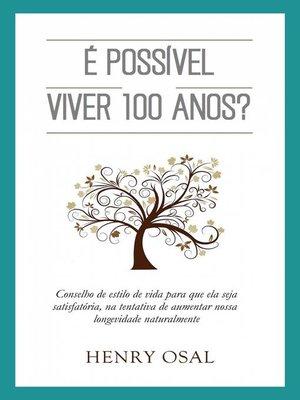 cover image of É Possível Viver 100 Anos?