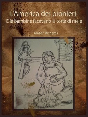 cover image of L'america Dei Pionieri E Le Bambine Facevano La Torta Di Mele