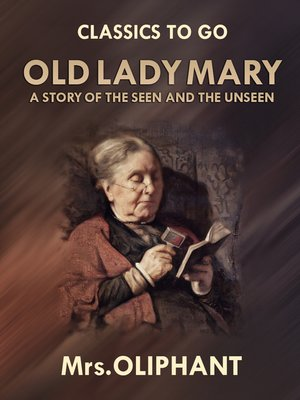cover image of Old Lady Mary a Story of the Seen and the Unseen