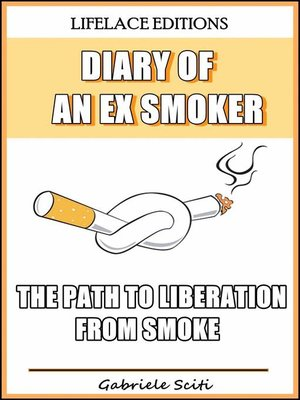 cover image of Diary of an Ex Smoker--The Path to Liberation from Smoke