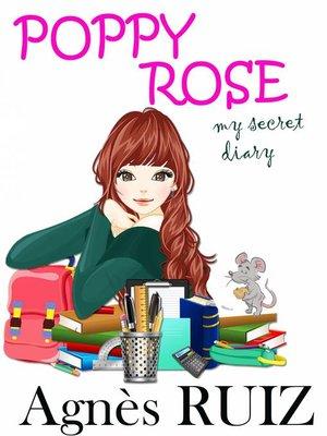 cover image of Poppy Rose, My Secret Diary