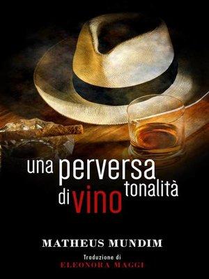 cover image of Una perversa tonalità di vino