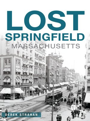 cover image of Lost Springfield, Massachusetts