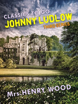 cover image of Johnny Ludlow, Third Series