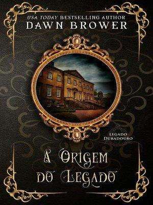 cover image of A Origem do Legado