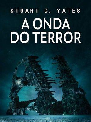 cover image of A Onda do Terror