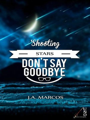 """cover image of """"SHOOTING STARS DON'T SAY GOODBYE"""""""