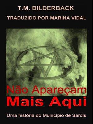 cover image of Não Apareçam Mais Aqui