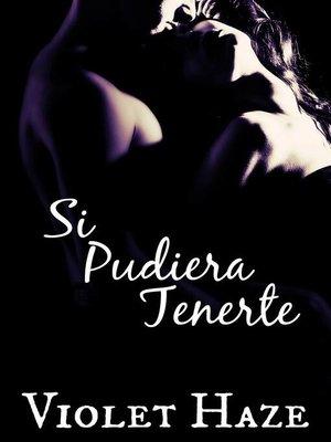 cover image of Si Pudiera Tenerte