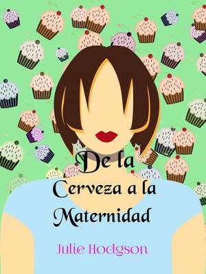 cover image of De la Cerveza a la Maternidad