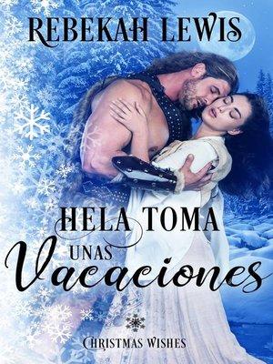 cover image of Hela Toma unas Vacaciones