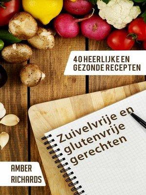 cover image of Zuivelvrije en glutenvrije gerechten