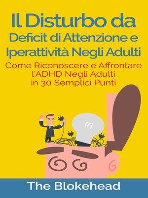 cover image of Il Disturbo da deficit di attenzione e iperattività negli adulti