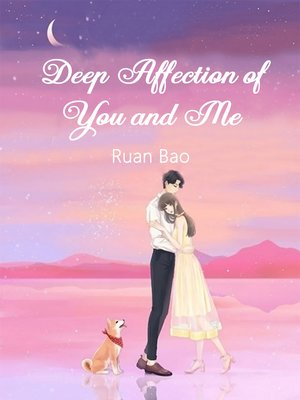 cover image of Deep Affection of You and Me