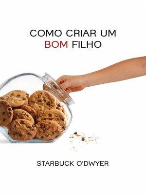cover image of Como Criar um Bom Filho