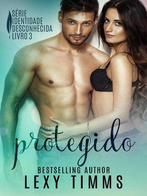 cover image of Protegido--Série Identidade Desconhecida