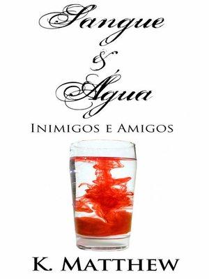 cover image of Sangue e Água--Inimigos e Amigos
