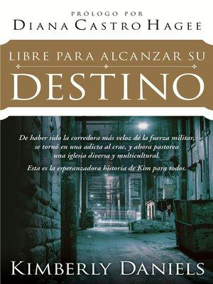 cover image of Libre Para Alcanzar Su Destino