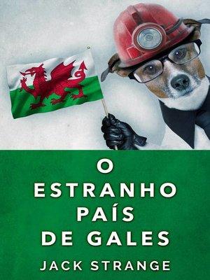 cover image of O Estranho País De Gales