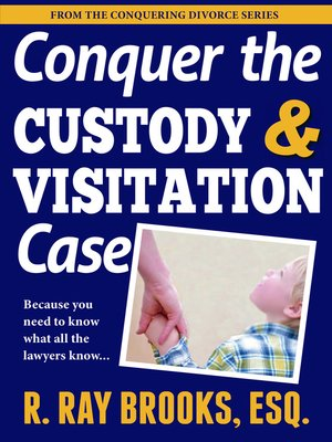 cover image of Conquering the Custody and Visitation Case