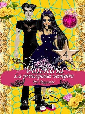 cover image of Valkiria la principessa vampiro