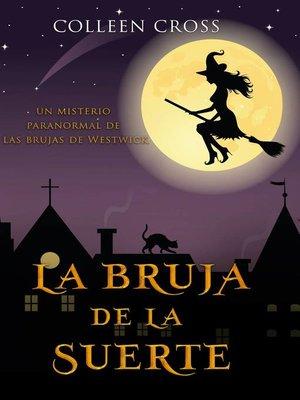 cover image of La bruja de la suerte