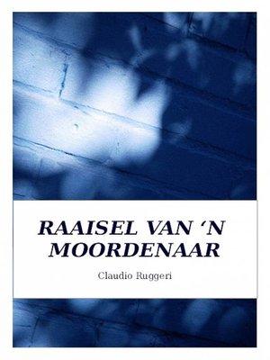 cover image of Raaisel Van 'N Moordenaar