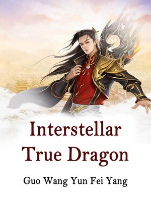 cover image of Interstellar True Dragon
