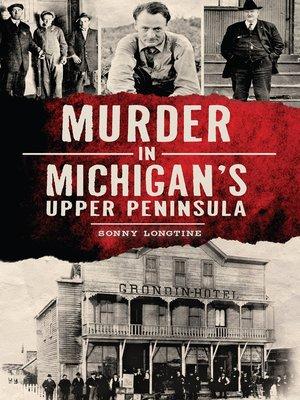 cover image of Murder in Michigan's Upper Peninsula