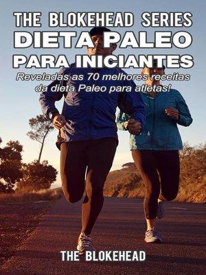 cover image of Dieta Paleo para iniciantes --Reveladas as 70 melhores receitas da dieta Paleo para atletas!