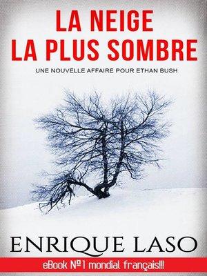 cover image of La neige la plus sombre