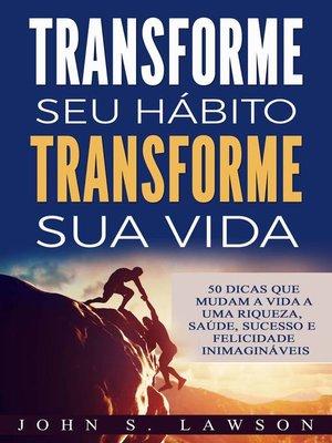 cover image of Transforme seu hábito Transforme sua vida