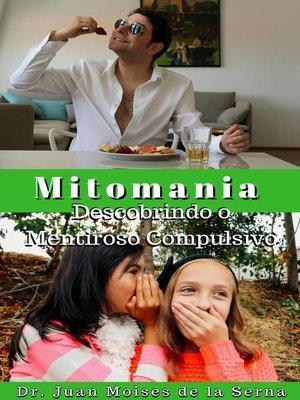 cover image of A Mitomania--Descobrindo o Mentiroso Compulsivo
