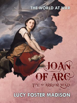 cover image of Joan of Arc the Warrior Maid