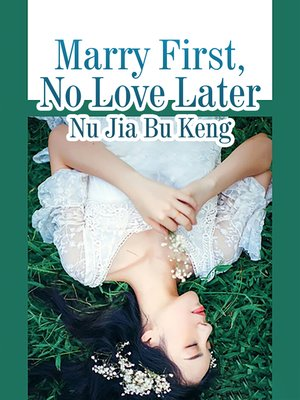 cover image of Marry First, No Love Later