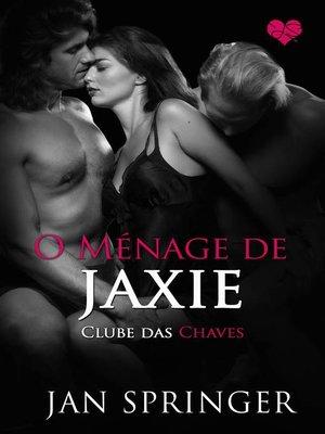 cover image of O Ménage de Jaxie