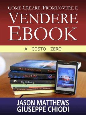 cover image of Come Creare, Promuovere E Vendere Ebook