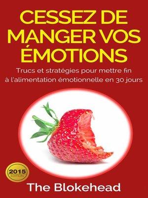 cover image of Cessez de manger vos émotions