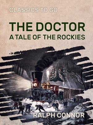 cover image of The Doctor a Tale of the Rockies