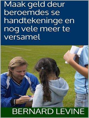 cover image of Maak geld deur beroemdes se handtekeninge en nog vele meer te versamel.