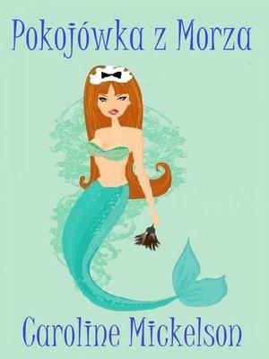 cover image of Pokojówka z Morza