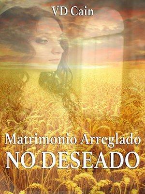 cover image of Matrimonio arreglado, NO DESEADO