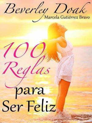 cover image of 100 Reglas Para Ser Feliz